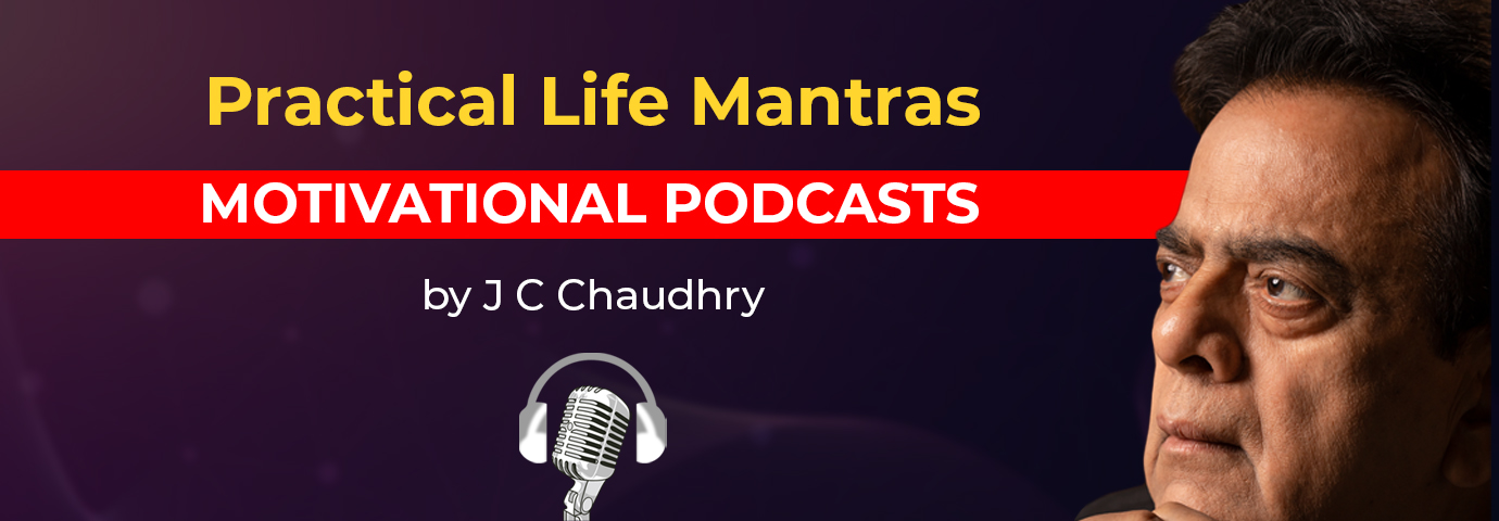 Motivational Podcasts by J C Chaudhry