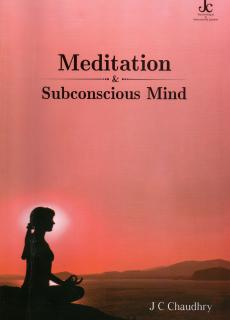 Meditation & Subconscious Mind Book by J C Chaudhry