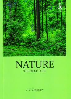 Nature The Best Cure Book by J C Chaudhary